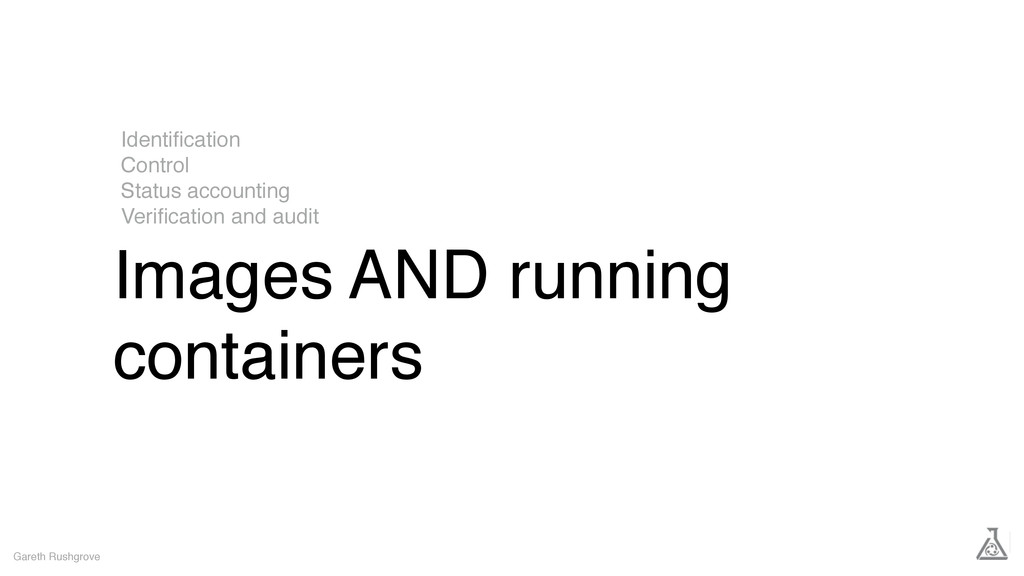 Images AND running containers Gareth Rushgrove ...