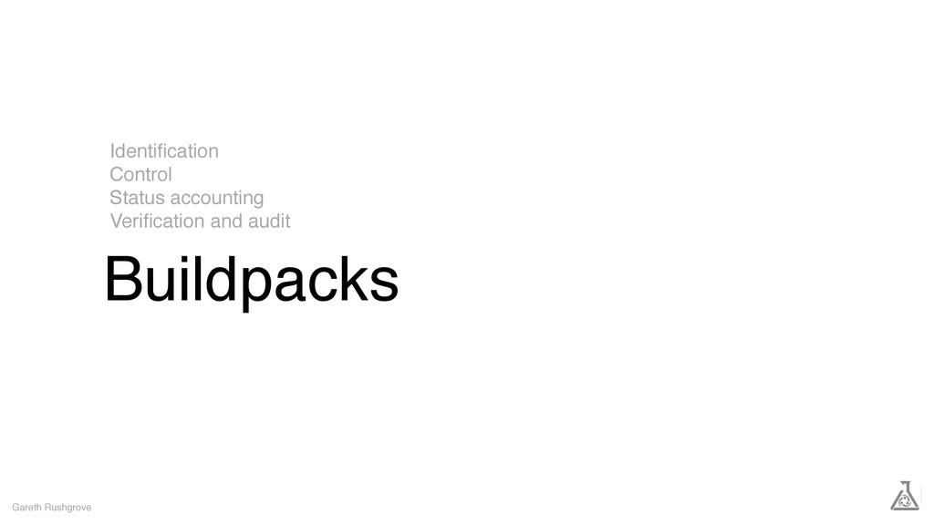 Buildpacks Gareth Rushgrove Identification Contr...