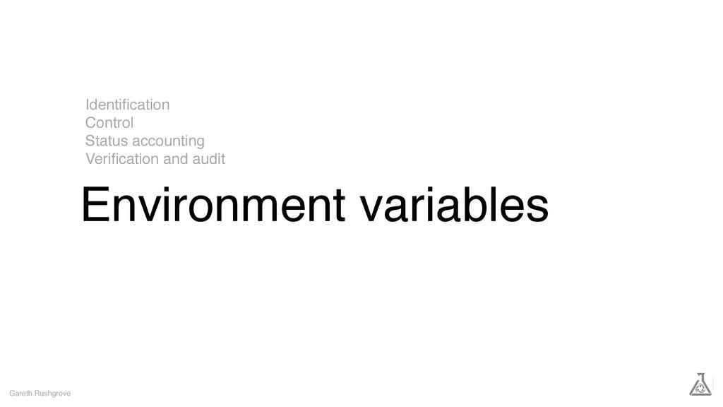Environment variables Gareth Rushgrove Identific...
