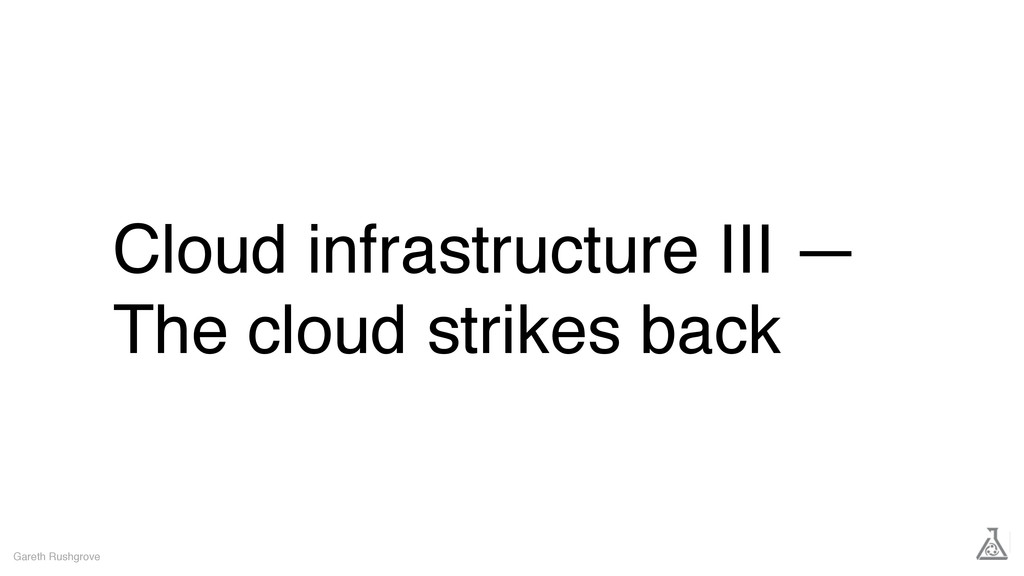 Cloud infrastructure III — The cloud strikes ba...