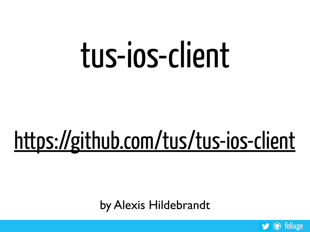 felixge tus-ios-client https://github.com/tus/t...