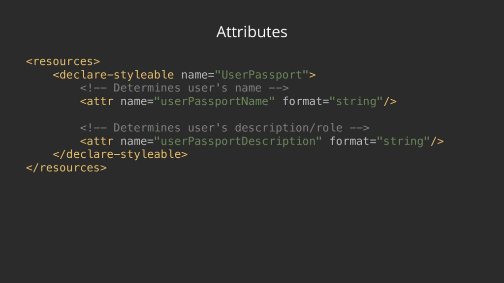 Attributes <resources> <declare-styleable name...