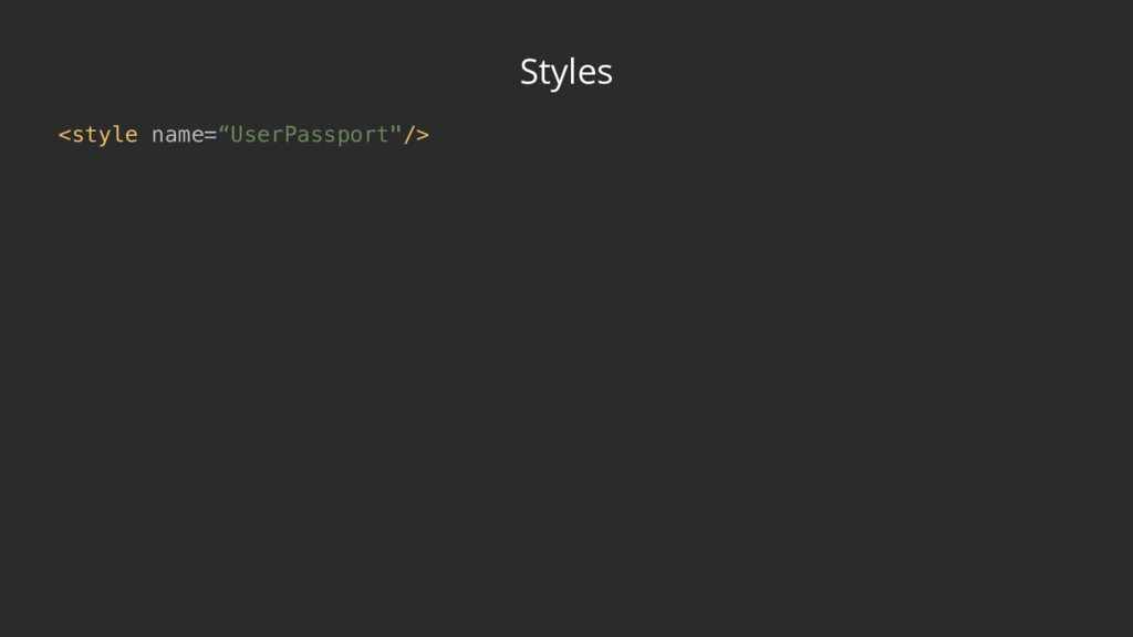 "Styles <style name=""UserPassport""/>"