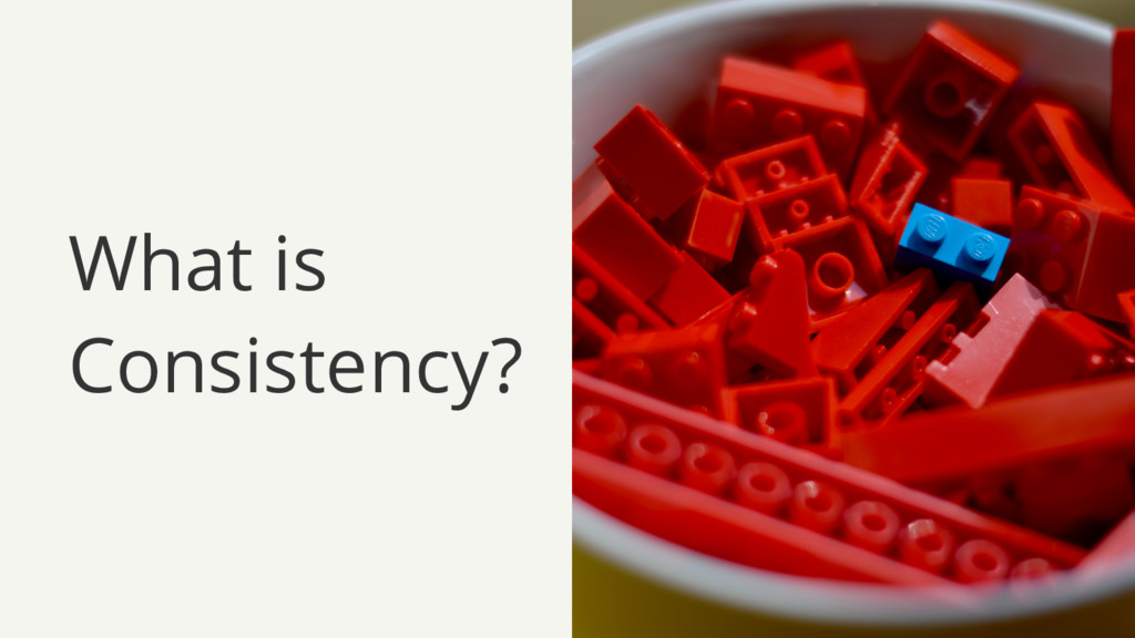 What is Consistency?