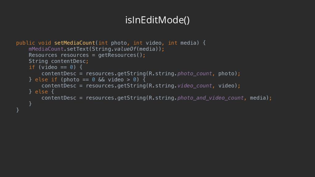 isInEditMode() public void setMediaCount(int ph...