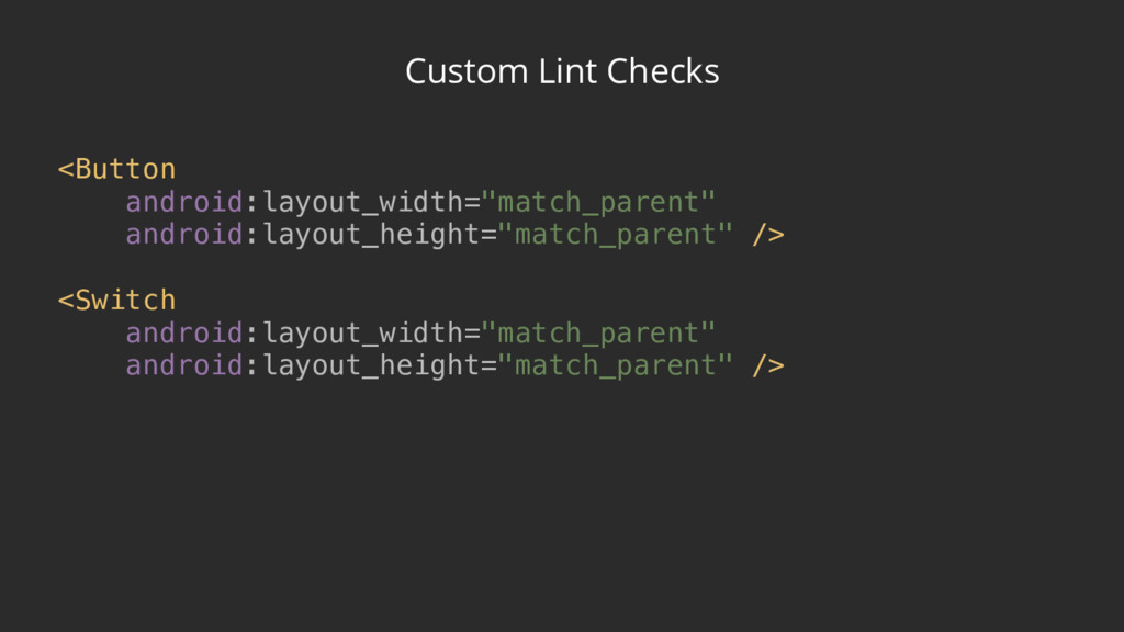 Custom Lint Checks <Button android:layout_widt...