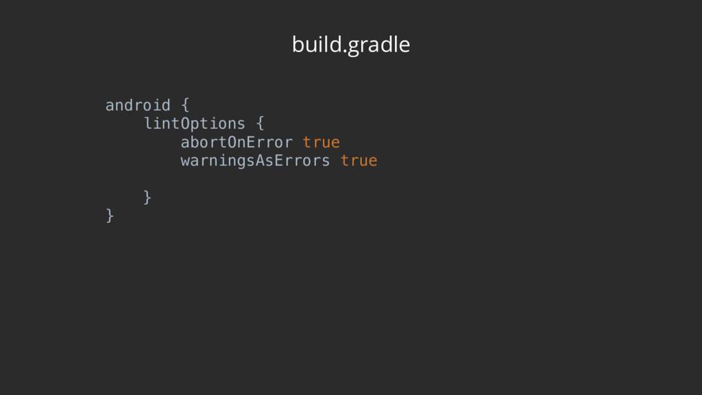 build.gradle android { lintOptions { abortOnE...