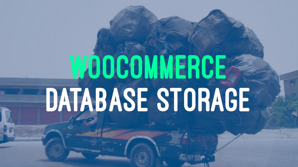 WOOCOMMERCE DATABASE STORAGE