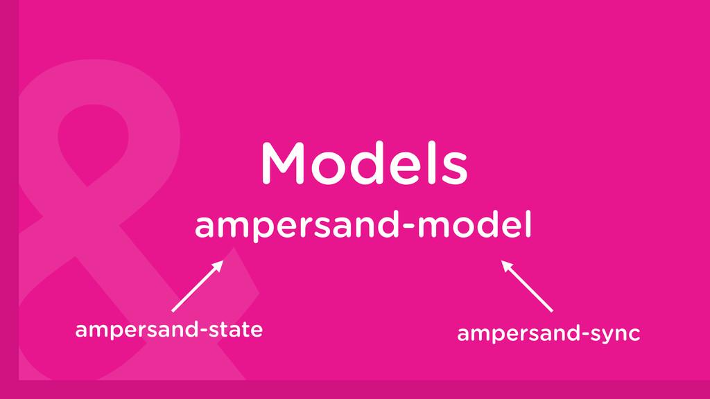 Models ampersand-model ampersand-state ampersan...
