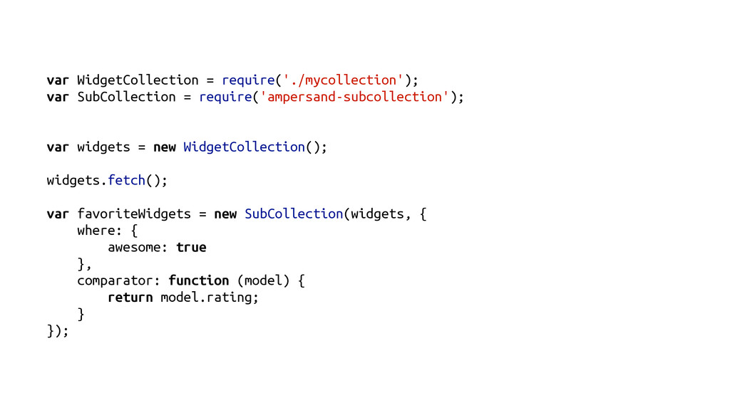 var WidgetCollection = require('./mycollection'...