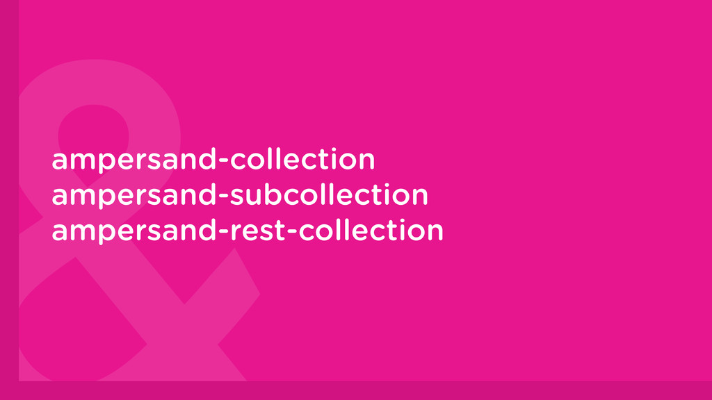 ampersand-collection ampersand-subcollection am...