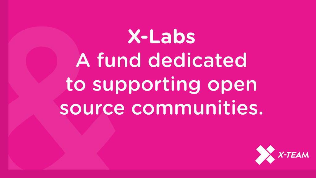 X-Labs A fund dedicated to supporting open sour...