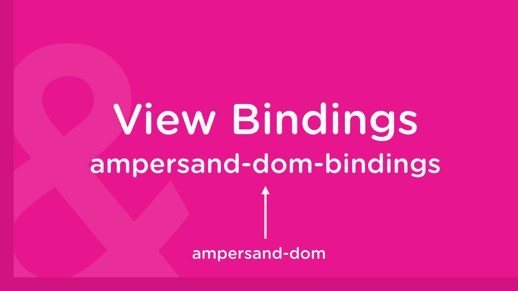 View Bindings ampersand-dom-bindings ampersand-...