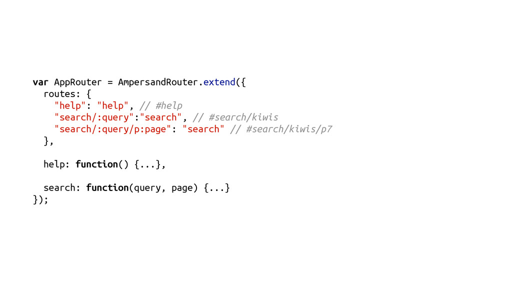 var AppRouter = AmpersandRouter.extend({ routes...