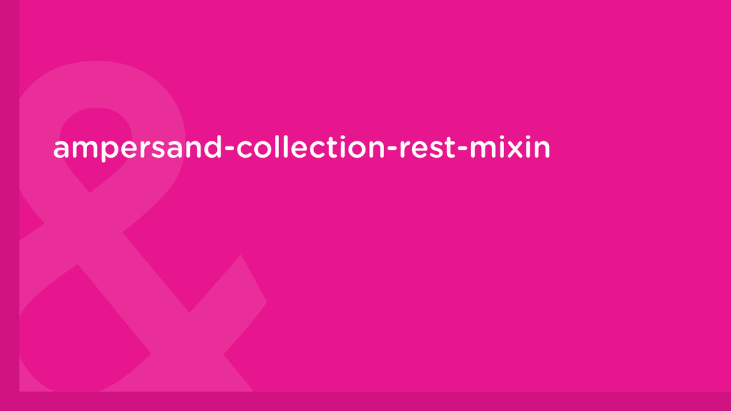 ampersand-collection-rest-mixin