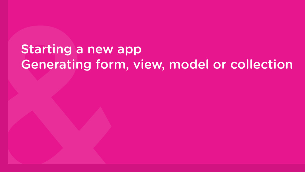 Starting a new app Generating form, view, model...