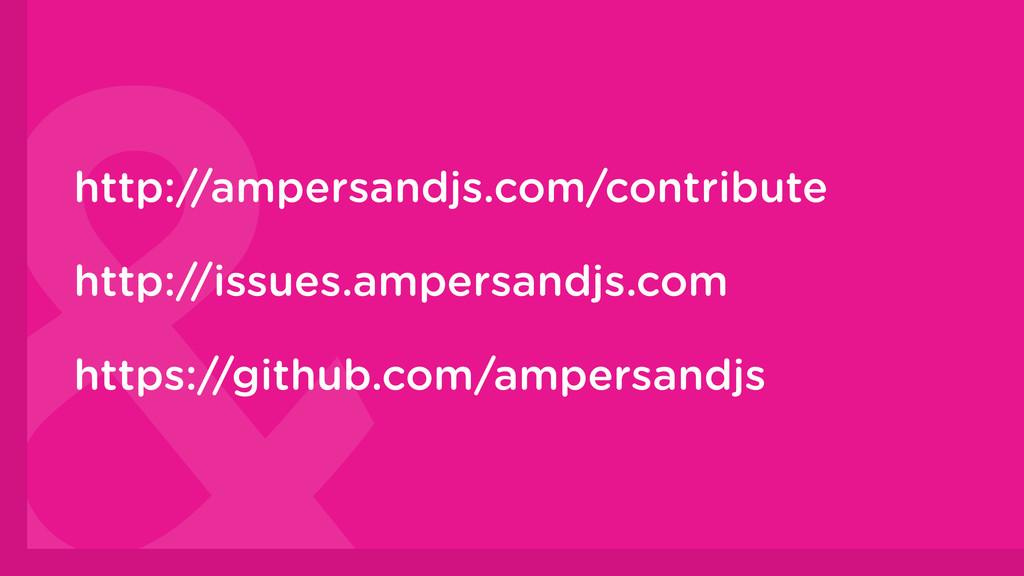 ! http://ampersandjs.com/contribute http://issu...