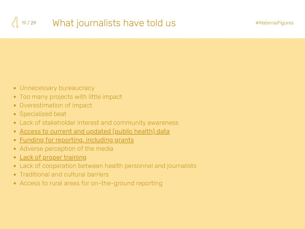 What journalists have told us 19 / 29 #Maternal...