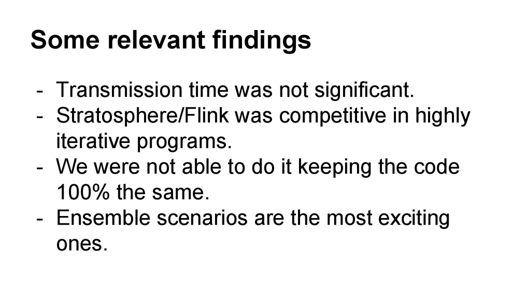 Some relevant findings - Transmission time was ...