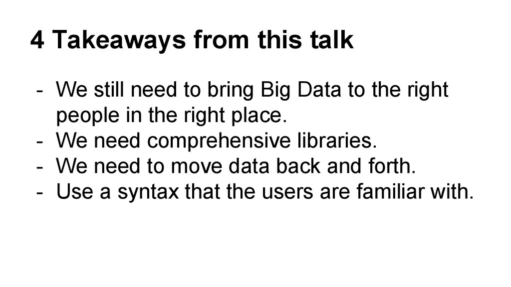 4 Takeaways from this talk - We still need to b...