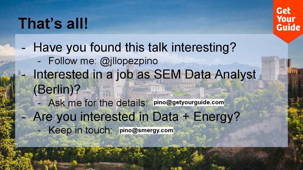 That's all! - Have you found this talk interest...