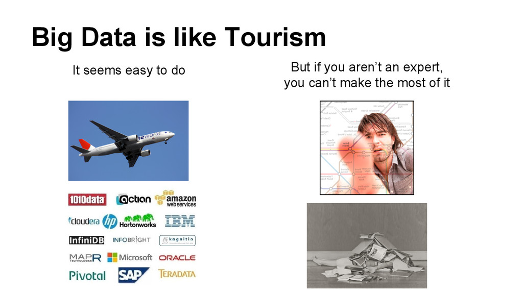Big Data is like Tourism But if you aren't an e...