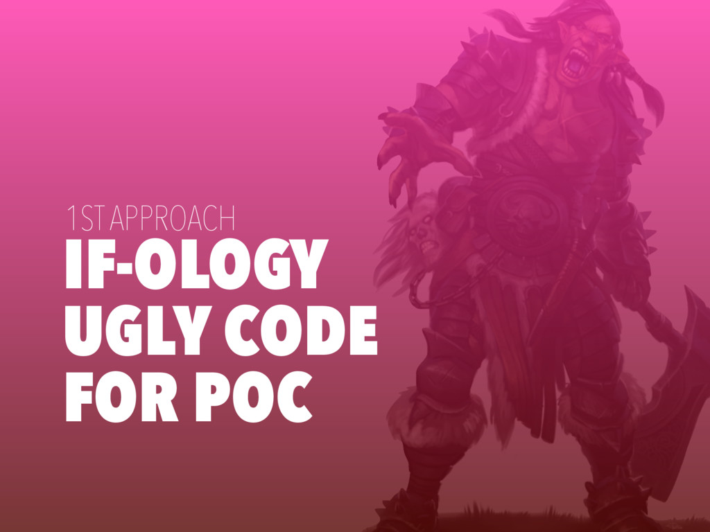 IF-OLOGY UGLY CODE FOR POC 1ST APPROACH