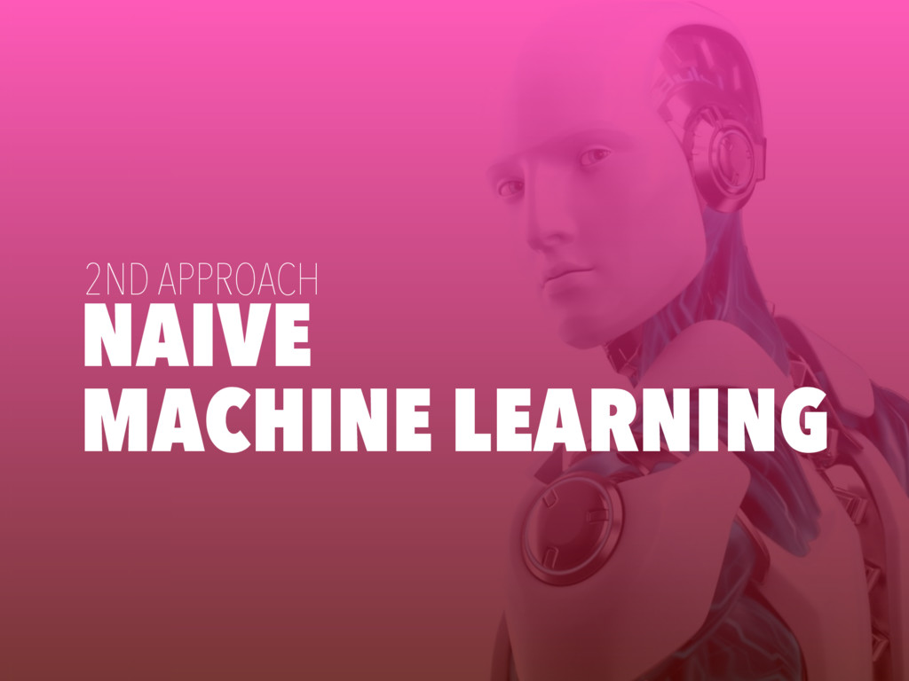 NAIVE MACHINE LEARNING 2ND APPROACH