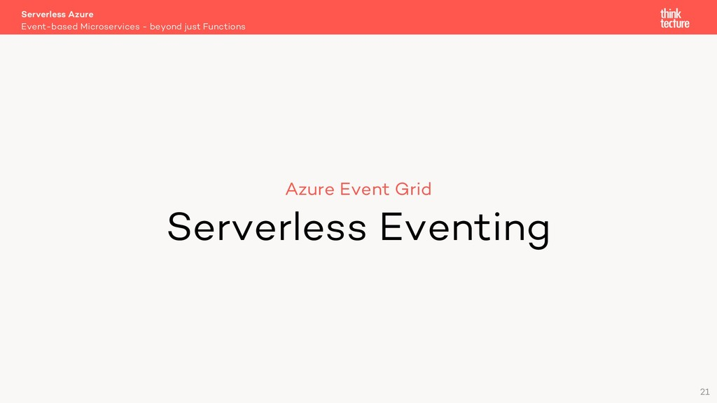 21 Azure Event Grid Serverless Eventing Event-b...