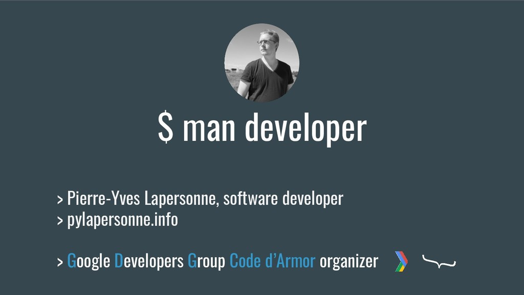 $ man developer > Pierre-Yves Lapersonne, softw...