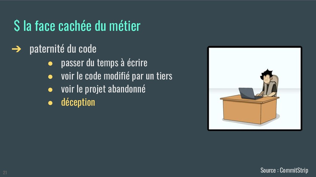 $ la face cachée du métier ➔ paternité du code ...