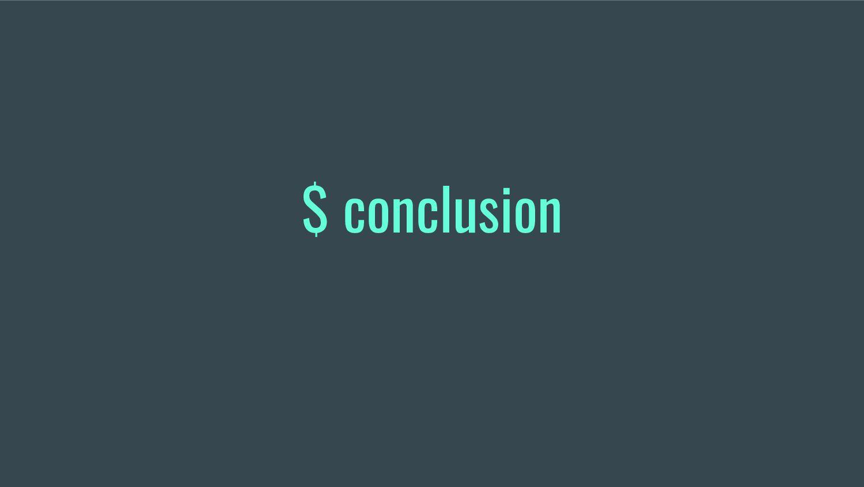 $ conclusion