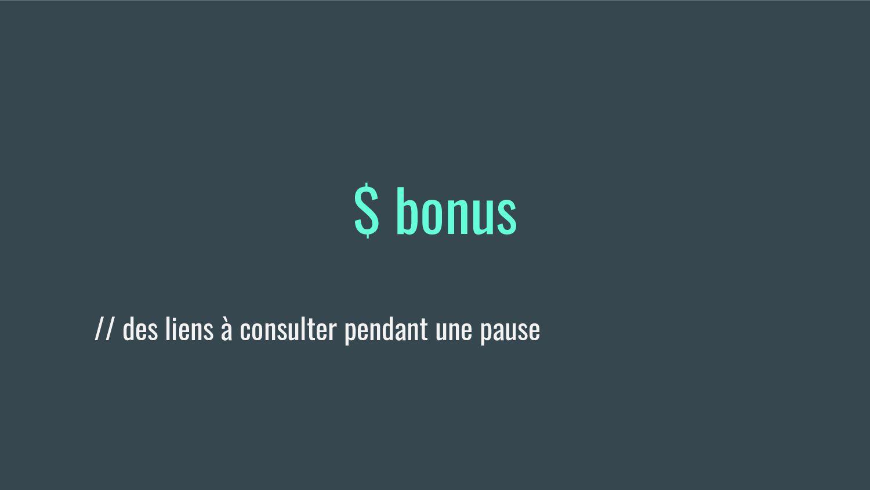$ bonus // des liens à consulter pendant une pa...