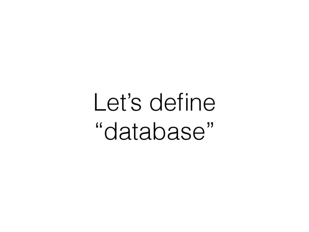 """Let's define """"database"""""""
