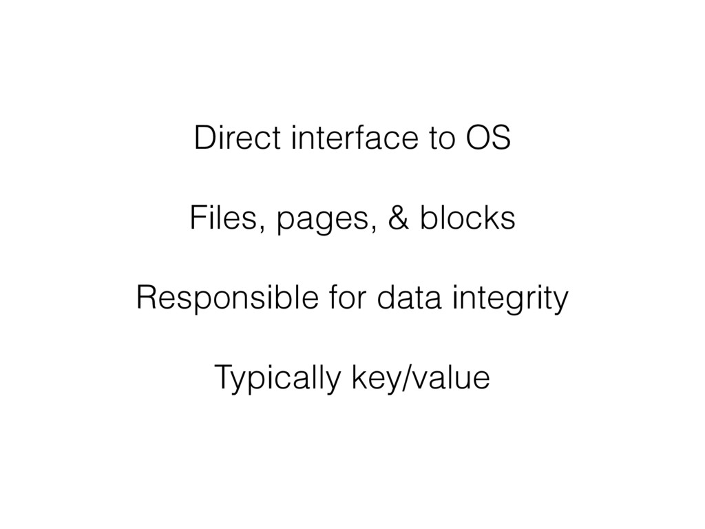 Direct interface to OS