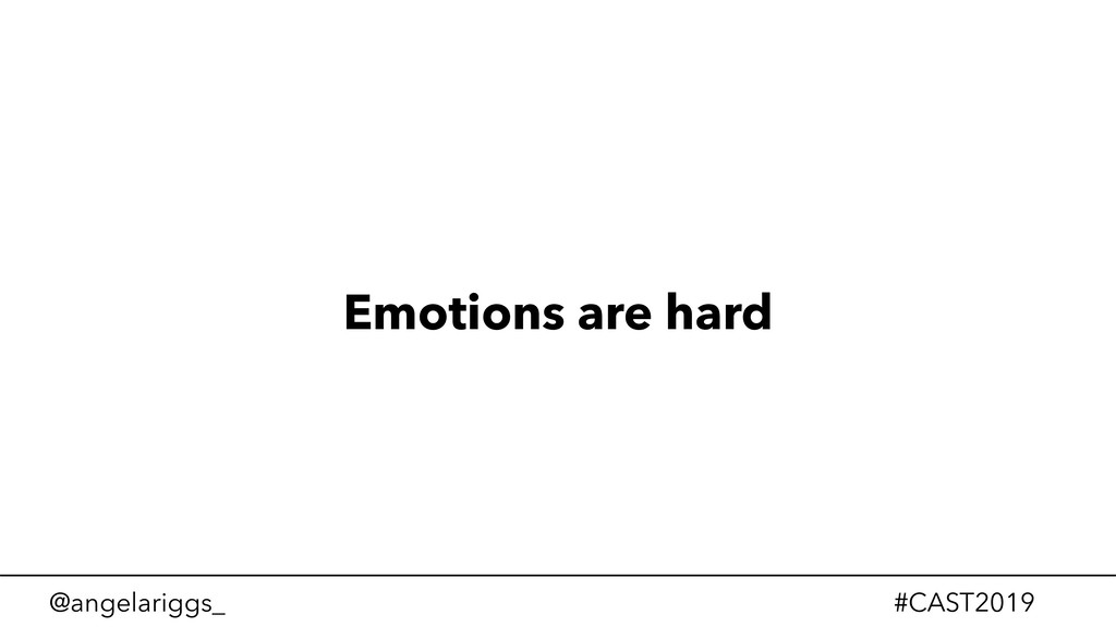 @angelariggs_ #CAST2019 Emotions are hard