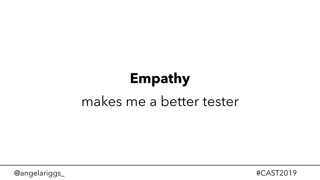 @angelariggs_ #CAST2019 Empathy makes me a bett...
