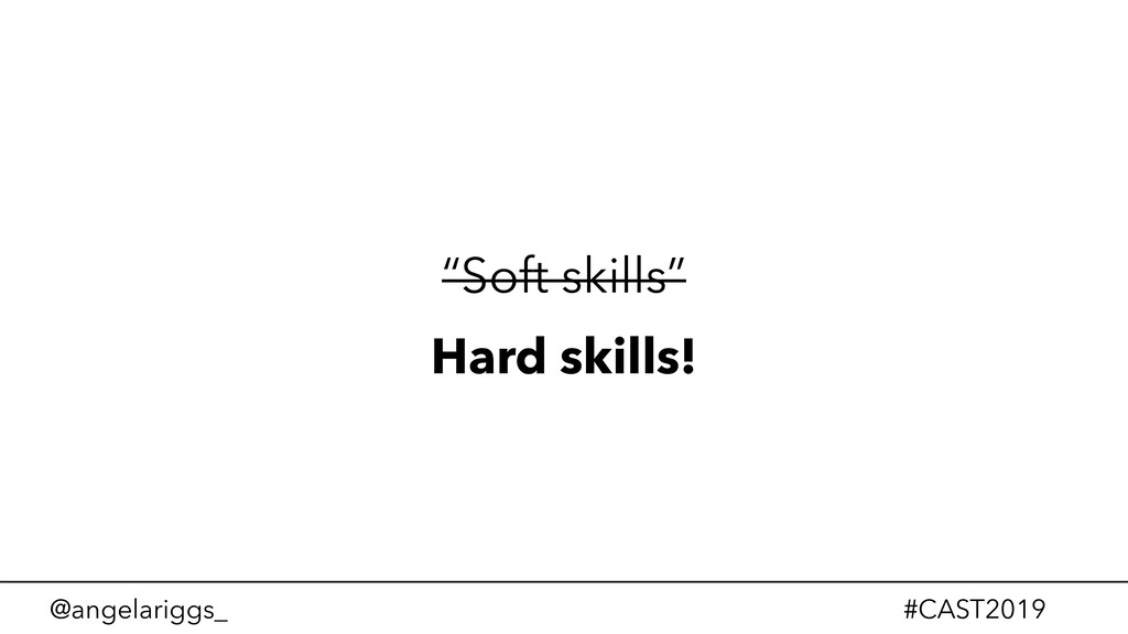 "@angelariggs_ #CAST2019 ""Soft skills"" Hard skil..."
