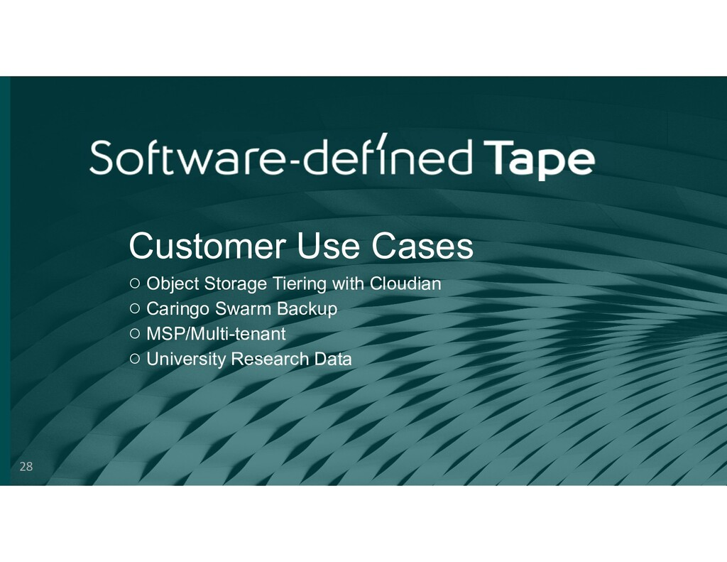 Customer Use Cases ○ Object Storage Tiering wit...