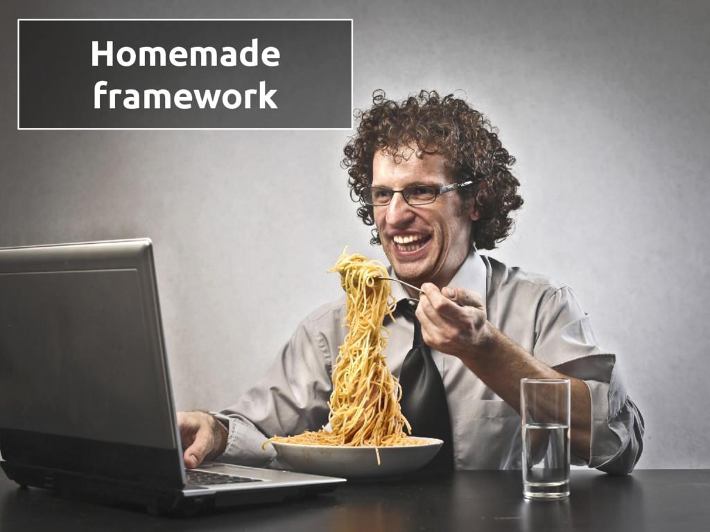 Homemade framework