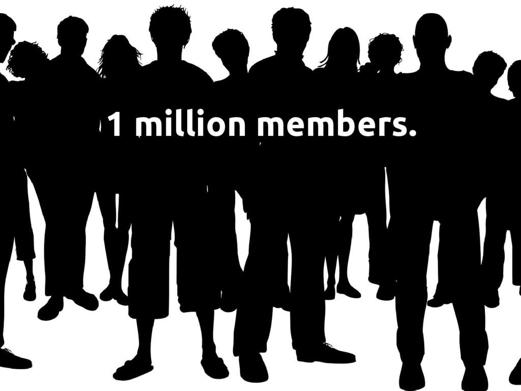 1 million members.