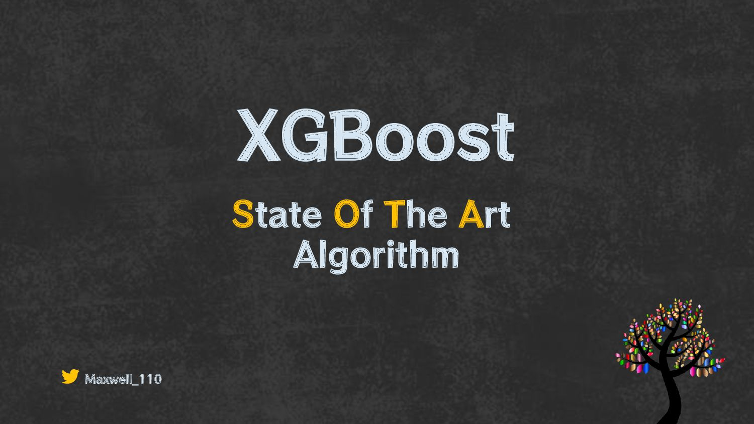 XGBoost - State Of The Art Algorithm - Maxwell ...