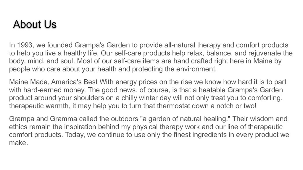 About Us In 1993, we founded Grampa's Garden to...