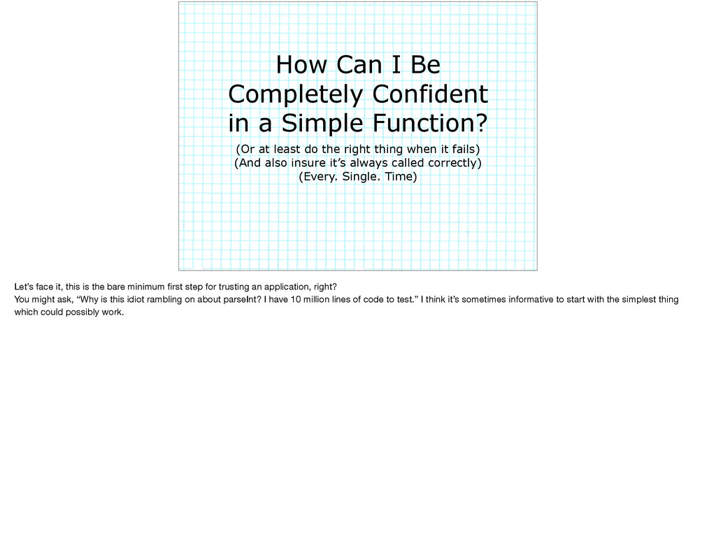 How Can I Be Completely Confident in a Simple F...