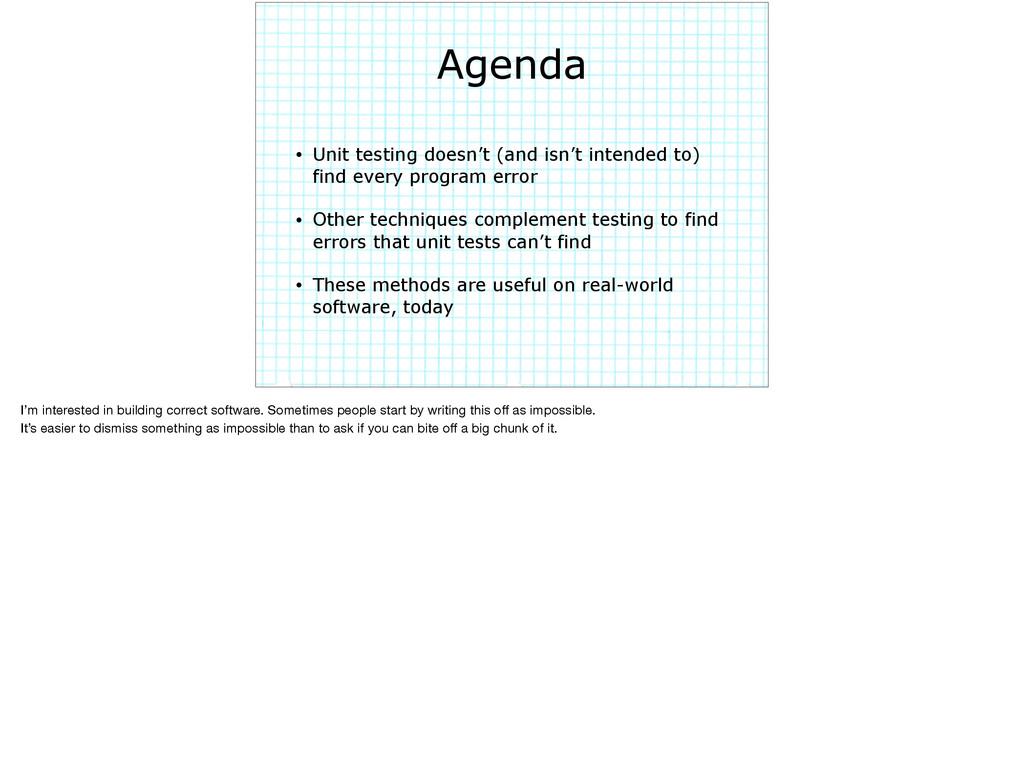 Agenda • Unit testing doesn't (and isn't intend...