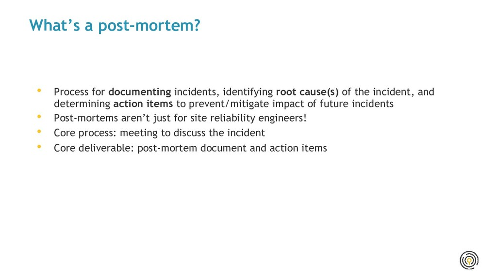 What's a post-mortem? • Process for documenting...