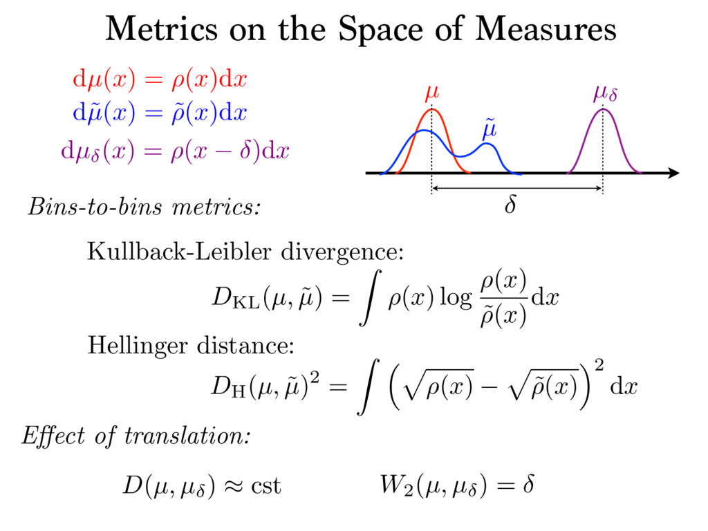 Bins-to-bins metrics: dµ (x) = ⇢(x )dx dµ(x) = ...