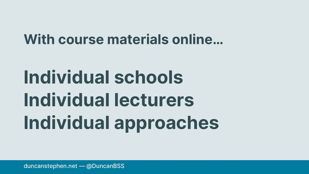 With course materials online… Individual school...
