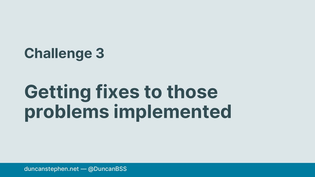 Challenge 3 Getting fixes to those problems imp...