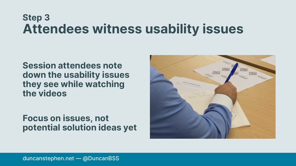 Step 3 Attendees witness usability issues Sessi...